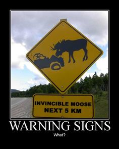 Funny Signs | Warning Signs car-joke-funny-humor-sign-invincible-moose – Car Humor