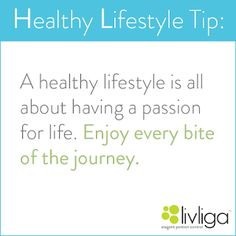 Livliga Live Vibrant Blog: Livliga Healthy Lifestyle Tip--Have A Passion For ...