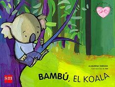 Bambú, el koala. Cuentos para sentir. Un cuento sobre el autismo.