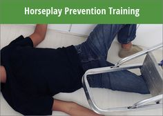 Our Horseplay Prevention Training with some examples and the consequences that resulted from practical jokes on the job.