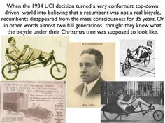 The UCI in 1934 decided that a recumbent was not a bicycle...
