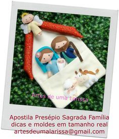 Apostila Presépio Sagrada Família, dicas e moldes digitalizados em tamanho real. Aposte em peças delicadas para as ven...