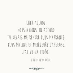 L'alcool, l'alcool... Love One Another Quotes, Quote Of The Day, Cute Quotes, Best Quotes, Funny Quotes, Arwen, The Words, Citation Pinterest, Haha