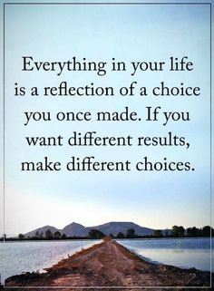 13 Quotes About Making Life Choices Truth Quotes Choices Quotes