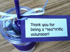 "Thank you for being a ""tea""riffic volunteer!"