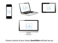 Choose a device of your choice, #basefolder will back you up.