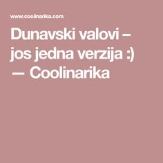 Dunavski valovi – jos jedna verzija :) — Coolinarika