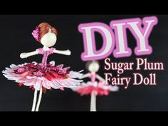 DIY Nutcracker Doll - Sugar Plum Fairy Doll - YouTube