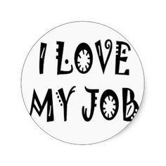 love my job | Love My Job Stickers
