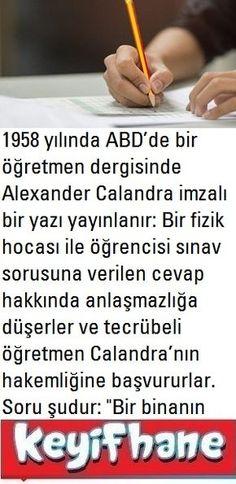 Dar Kafalılık #Hikaye #Dar #Kafalılık #Üniversite #Sınav #Fizik #Alexander #Calandra Einstein, Science, Education, Life, Food, Parents, Notes, Art, Dads