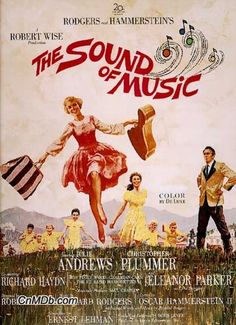 The Sound of Music- my  favorite. I think I will always know the words to the songs....
