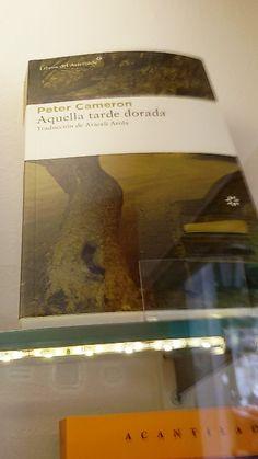 """""""Aquella tarde dorada"""" de Peter Cameron. Libros del Asteroide."""