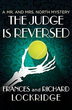 The Judge Is Reversed (The Mr. and Mrs. North Mysteries) ... https://smile.amazon.com/dp/B01BM1TJDE/ref=cm_sw_r_pi_dp_x_kN8FzbECDZB6Y