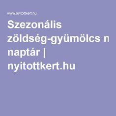 Szezonális zöldség-gyümölcs naptár | nyitottkert.hu