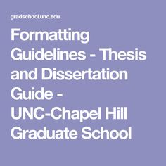 Formatting Guidelines   Thesis and Dissertation Guide   UNC Chapel Hill Graduate School Pinterest