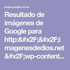 Resultado de imágenes de Google para http://imagenesdedios.net/wp-content/uploads/2013/10/imagenes-con-frases-de-dios-5.jpg