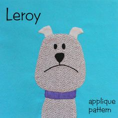 Leroy - easy puppy applique pattern from Shiny Happy World