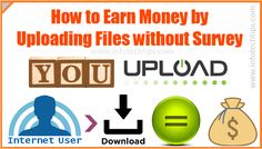 Lets know about how to earn money by uploading files without survey. Here you can make money uploading files no surveys are needed.