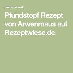 Pfundstopf Rezept von Arwenmaus auf Rezeptwiese.de