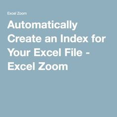Automatically Create an Index for Your Excel File - Excel Zoom