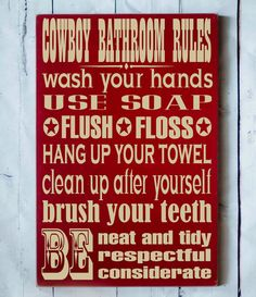 """""""Cowboy Bathroom Rules - Wash your hands; use soap; flush; floss; hang up your towel; clean up after yourself; brush your teeth; be neat and tidy; be respectful; be considerate"""" Western Home Decor - Children's Cowboy Decor - Bathroom Rules - Cowboy Decor - Old West - Wooden Sign"""