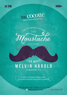 Melvin Harold Live Music!  Bistro Ma Cocotte susține zâmbetele pe sub mustață cu un pahar de vin din partea casei, pentru mustăcioși! Te așteptăm vineri, 14 noiembrie de la ora 21:00 la The Moustache MIXTAPE.  Rezervări la numărul de telefon: 0741 671596. Contribuție artist: 10 lei.