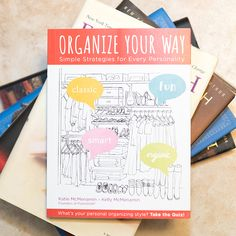 "Do you want to get and stay organized? First, make sure you know yourself and your organizing style. We go over these in depth in our book, ""Organize Your Way."" Buy it today on Amazon!"