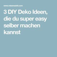 3 DIY Deko Ideen, die du super easy selber machen kannst