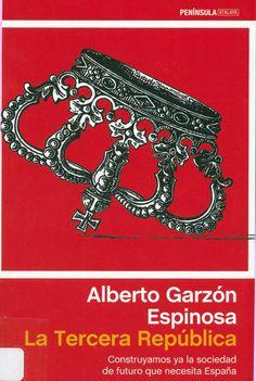 La tercera república / Alberto Garzón Espinosa, 2014