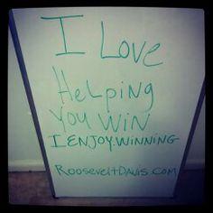 i  love helping you #Win  www.rooseveltdavis.com http://rjimarketing.blogspot.com/
