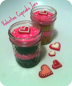 Valentine cupcakes in a jar...wrap with red or pink ribbon.