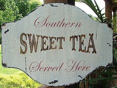 Southern Sweet Tea Served Here sign for B