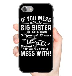 The Big Sister Funny Shirts Funny Mugs Funny T Shirts For Woman and Men Funny Phone Cases, Cool Iphone Cases, Cool Cases, Iphone Phone Cases, Iphone 7 Plus Cases, Harry Potter Book Quotes, Sister Quotes, Funny Mugs, Cute Quotes