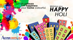 ACREDEALS WISHES A VERY HAPPY & COLOURFUL HOLI -- http://www.acredeals.com #houses #residentialproperties #holi @ndujari @nipunkochar