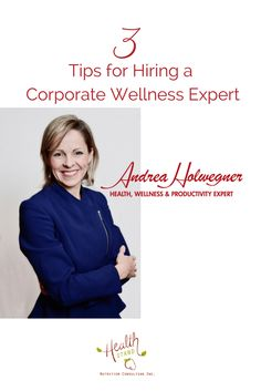 3 Tips for Hiring a Corporate Wellness Expert from Andrea Holwegner RD - nutrition, health and wellness expert