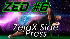 ZED #6 - ZejaX Side Press | Zejax