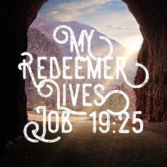 """But as for me, I know that my Redeemer lives. In the end, he will stand upon the earth. Encouraging Bible Verses, Inspirational Verses, Bible Encouragement, Bible Verse Art, Favorite Bible Verses, Bible Scriptures, Bible Quotes, Christian Encouragement, Bible Book"