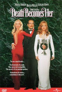 Death Becomes Her (1992). [PG-13] 104 mins. Starring: Meryl Streep, Bruce Willis, Goldie Hawn, Isabella Rossellini, Alaina Reed-Hall, Jonathan Silverman and Fabio