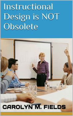 """Instructional Design is NOT Obsolete The point of this book is simple: with so many tools available to """"design"""" a quick and dirty training program and Writing Topics, Instructional Design, Training Programs, Nonfiction Books, Blog Entry, Memoirs, Fields, Novels, This Book"""