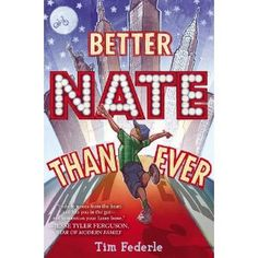 Better Nate Than Ever by Tim Federle Gr 4–6 Show tunes, bright lights, stardom! Nate has always known that he was destined for Broadway—the only problem is he lives in Jankberg, PA. Luckily Nate has Libby, his best friend and conspirator. Libby is also the brains behind a daring plan to get Nate to New York in time for him to audition for the role of Elliot in E.T. Broadway musical. And that's just the beginning of his adventure.—Ragan O'Malley, Saint Ann's School, Brooklyn, NY #sljbookhook