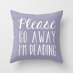 Please Go Away, I'm Reading (Polite Version) - Purple Throw Pillow by Bookwormboutique - $20.00