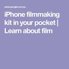 iPhone filmmaking kit in your pocket | Learn about film