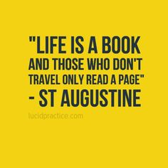 St. Augustine on Travel   lucidpractice.com   #oneworld #quotes