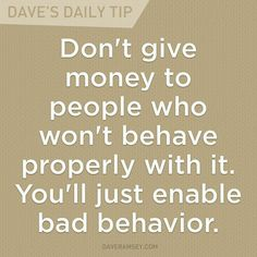 Dave's Daily Tip – Finance tips, saving money, budgeting planner Financial Guru, Financial Quotes, Financial Peace, Enabling Quotes, Dave Ramsey Quotes, Money Makeover, Money Quotes, Quotes Quotes, Drake Quotes