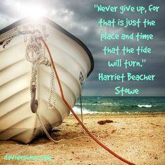 Inspirational Quotes | Harriet Beacher Stowe #inspiration #davidshoup #quotes #harrietbeacherstowe #nevergiveup #thetidewillturn #dontquit #youcandoit