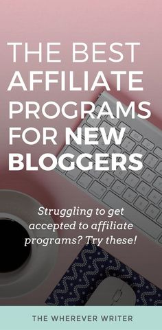 Best Affiliate Programs for New Bloggers | Affiliate Marketing for Beginners | Blogging for Beginners | How to Monetize Your Blog