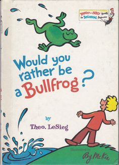 Vintage Would You Rather Be a Bullfrog? (Big Bright & Early Board Book) 1975 Edition Dr. Seuss - Trombone - Dog - Cat - Children - Minnow