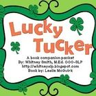Lucky Tucker is an adorable book about a cute little puppy and his adventures on Saint Patrick's Day. This product is a companion packet for the bo...