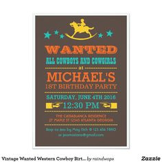 Shop Vintage Wanted Western Cowboy Birthday Invitation created by raindwops. Country Birthday Party, Cowboy Birthday Party, 1st Birthday Parties, Rustic Birthday, Horse Birthday, Vintage Birthday, Pirate Party, Cowboy Invitations, Vintage Invitations