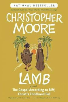 A bold, hilarious, speculative novel fills in the lost years of Jesus' life, told from the perspective of Biff, Christ's childhood best buddy.